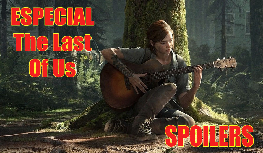 (SPOILERS) Especial The Last of Us